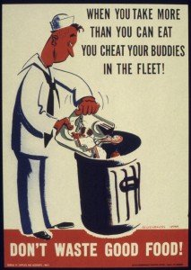 -WHEN_YOU_TAKE_MORE_THAN_YOU_CAN_EAT_YOU_CHEAT_YOUR_BUDDIES_IN_THE_FLEET^_DON'T_WASTE_GOOD_FOOD-_-_NARA_-_516144